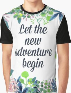 Let the new adventure begin Graphic T-Shirt