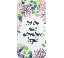 Let the new adventure begin iPhone Case/Skin