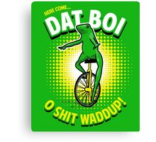 Here Come Dat Boi T-Shirt Canvas Print