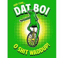 Here Come Dat Boi T-Shirt Photographic Print