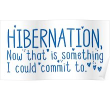 HIBERNATION now there is something I can commit to Poster
