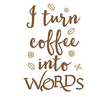 I turn coffee into words Photographic Print