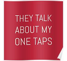 They Talk About My One Taps Poster