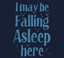 I may be falling asleep here One Piece - Short Sleeve
