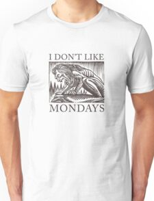 I Don't Like Mondays Unisex T-Shirt