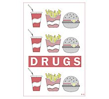DRUGS FAST FOOD Photographic Print