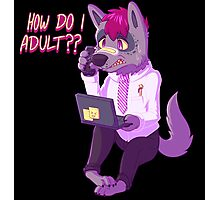 How do I adult?? Photographic Print