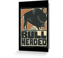 Bullheaded Greeting Card
