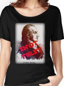 Aaron Burr Shot First - Hamilton on Broadway, Star Wars Mash-up Women's Relaxed Fit T-Shirt