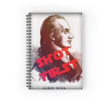 Aaron Burr Shot First - Hamilton on Broadway, Star Wars Mash-up Spiral Notebook