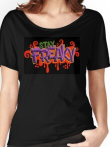 Stay Freaky Women's Relaxed Fit T-Shirt