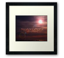CHANGE YOUR THOUGHTS Framed Print