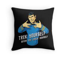 Trek yourself before you wreck yourself Throw Pillow