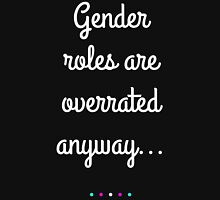 Gender Roles Are Overrated Anyway w/ Trans Dots Unisex T-Shirt