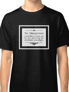The Management Thanks You Classic T-Shirt