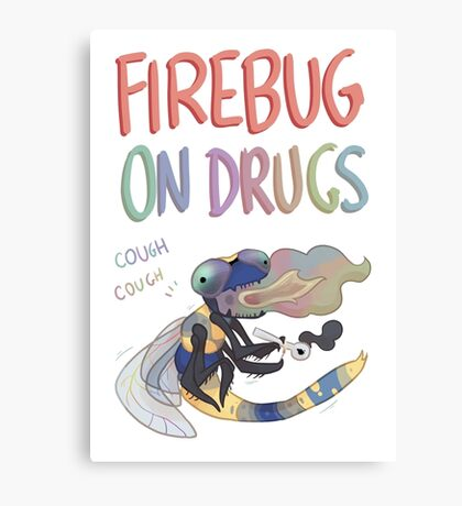 Firebug On Drugs Canvas Print