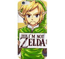 Dude, I'm Not Zelda iPhone Case/Skin