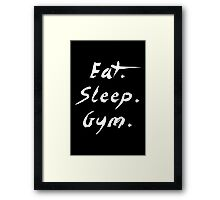 Eat Sleep Gym - Gym Motivational Quote Framed Print