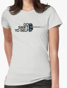 Go Snikt Yo Self Womens Fitted T-Shirt