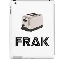 Frak! A Toaster! iPad Case/Skin