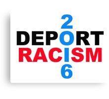 Deport Racism Canvas Print
