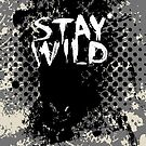 Stay Wild .14 by Alex Preiss