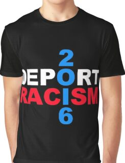 Deport Racism 2 Graphic T-Shirt