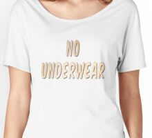 No Underwear Women's Relaxed Fit T-Shirt