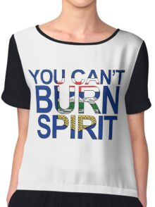 You Can't Burn Spirit - In support of Fort McMurray Chiffon Top