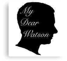 My Dear Watson Canvas Print