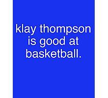 klay thompson is good at basketball Photographic Print