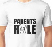 Parents Rule Unisex T-Shirt
