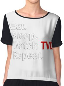 Eat, Sleep, Watch TVD, Repeat {FULL} Chiffon Top