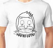 Bob Belcher: You're Cute! Unisex T-Shirt