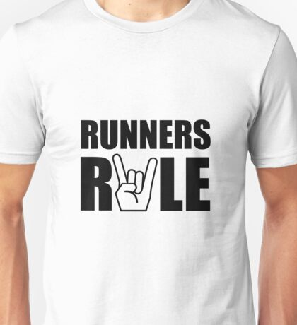 Runners Rule Unisex T-Shirt