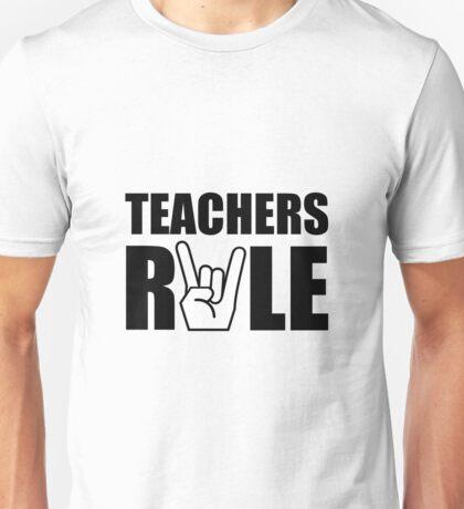 Teachers Rule Unisex T-Shirt