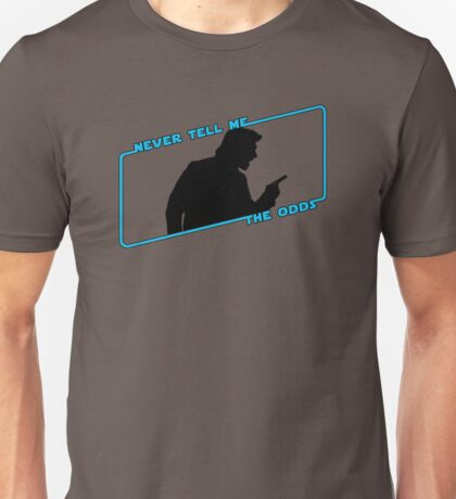 Never Tell Me The Odds (blue)!!! Unisex T-Shirt