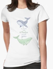 Save the whales inside you  Womens Fitted T-Shirt