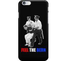 Feel the BERN Bernie Sanders Arrested iPhone Case/Skin