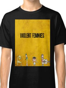 Violent Femmes - We Can Be Anything Classic T-Shirt