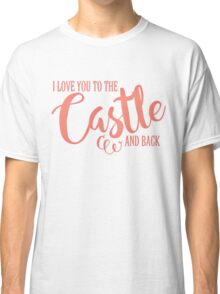 To The Castle & Back Classic T-Shirt