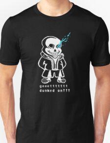 geeetttttt dunked on!!! Unisex T-Shirt