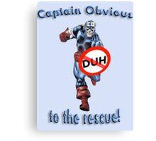 Captain Obvious Canvas Print