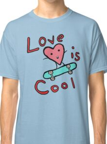 Love is COol Classic T-Shirt