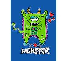 I Love My Monster Photographic Print