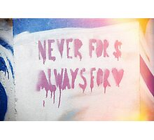 Never for Money, Always for Love Photographic Print