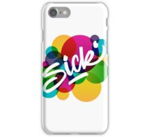 Sick! iPhone Case/Skin