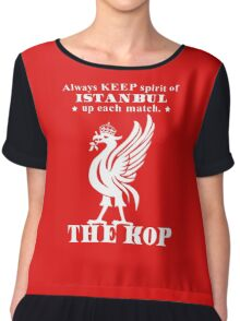 THE KOP - Always KEEP spirit of ISTANBUL up each match Chiffon Top