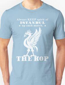 THE KOP - Always KEEP spirit of ISTANBUL up each match Unisex T-Shirt