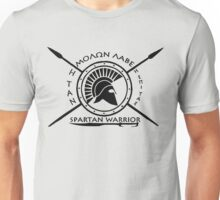 Spartan warrior - Molon lave and come back with your shield or on it Unisex T-Shirt